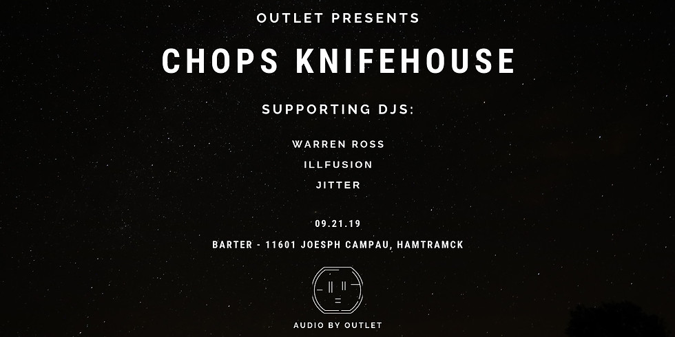 Outlet Presents: Chops Knifehouse // DANCE PARTY