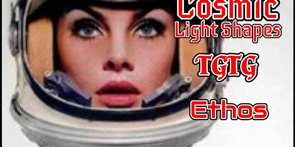 Cosmic Light Shapes/TGTG/Ethos