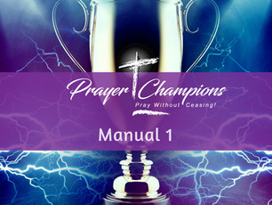 The Prayer Champions' Manual - Part 1