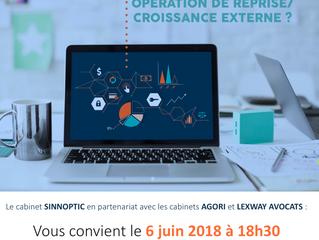 Conférence organisée le 6 Juin 2018 : COMMENT REUSSIR SON OPERATION DE REPRISE/CROISSANCE EXTERNE ?