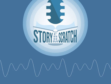Interview with Story from Scratch Podcast