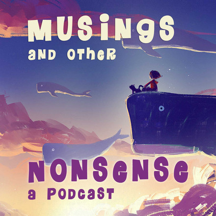 Musings and other Nonsense
