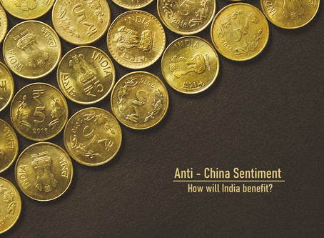 The Anti-China Sentiment | How is India to benefit?