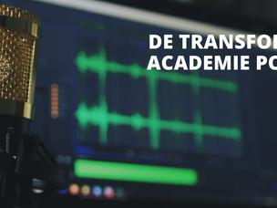 Te gast bij de Transformatie Academie Podcast