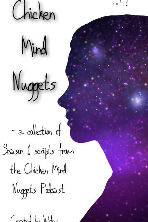 Chicken Mind Nuggets: a collection of season 1 scripts