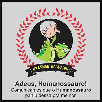 Humanossauro eternas saudades.jpg