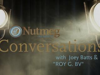 "Nutmeg Conversations: Joey Batts & Rudy ""ROY G. BV"""