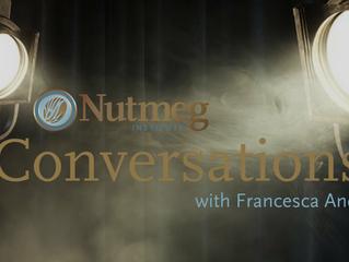 Nutmeg Conversations: Francesca Andre