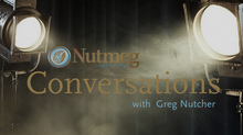 Nutmeg Conversations: Greg Nutcher