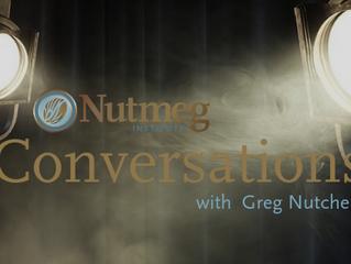 Nutmeg Conversations: Greg Nutcher