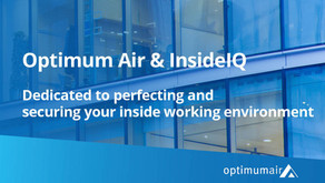 Optimum Air and InsideIQ – Dedicated to perfecting and securing your inside working environment