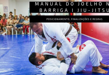 Manual do joelho na barriga I JIU-JITSU