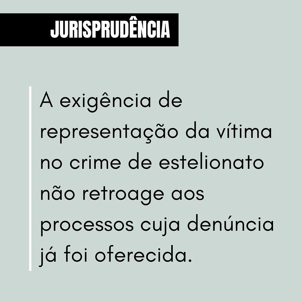A exigência de representação da vítima no crime de estelionato não retroage aos processos cuja denúncia já foi oferecida.