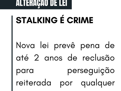 NOVA LEI: crime de perseguição (STALKING)