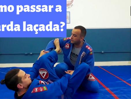 Como passar a guarda laçada no jiu-jitsu
