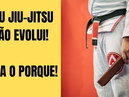Porque não estou evoluindo no jiu-jitsu?