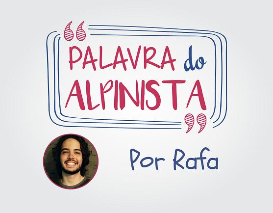 Palavra do Alpinista - Rafa
