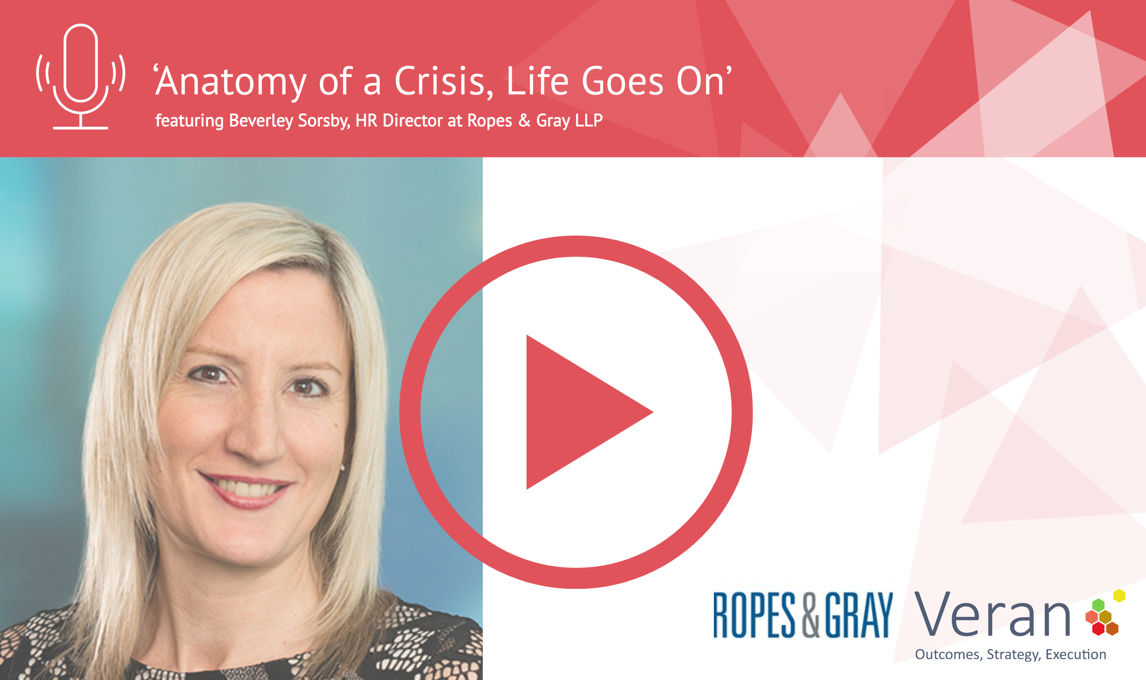 Anatomy of a Crisis, Life Goes On with Ropes & Gray LLP
