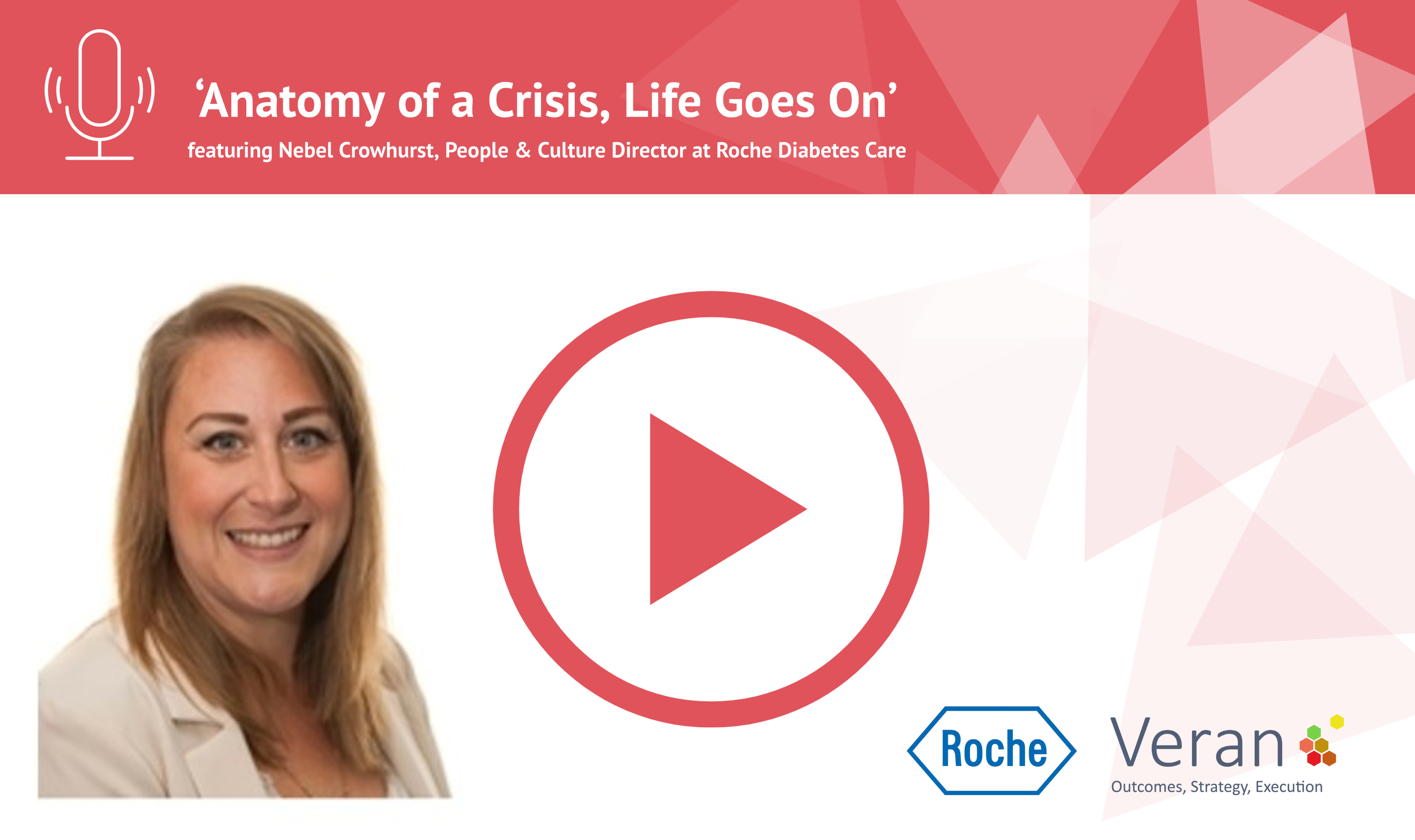 Anatomy of a Crisis, Life Goes On with Nebel Crowhurst, People & Culture Director at Roche Diabetes