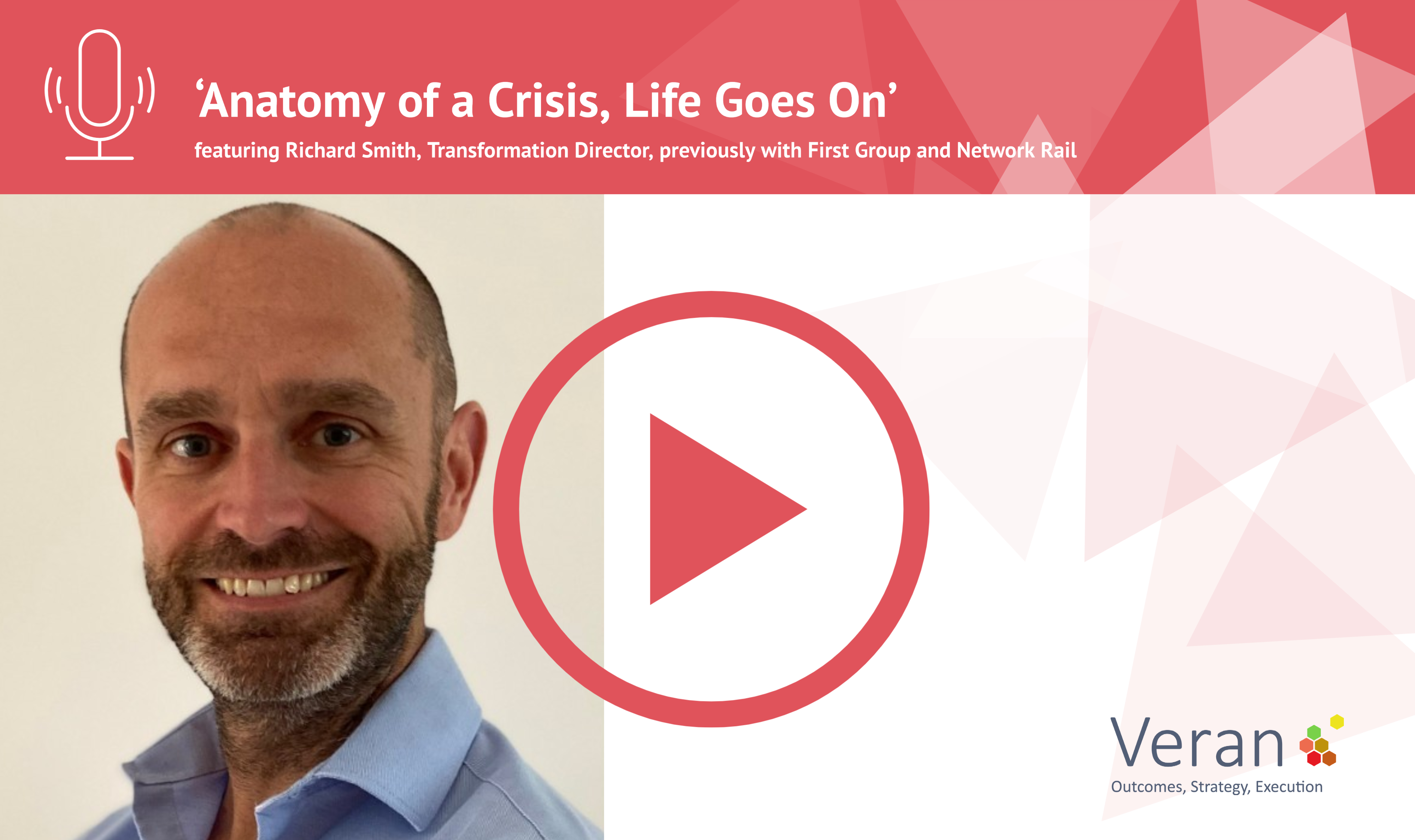 Anatomy of a Crisis, Life Goes On with Richard Smith, Transformation Director, previously with First