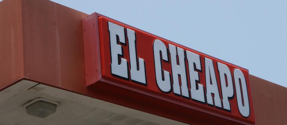 Quit it, El Cheapo!