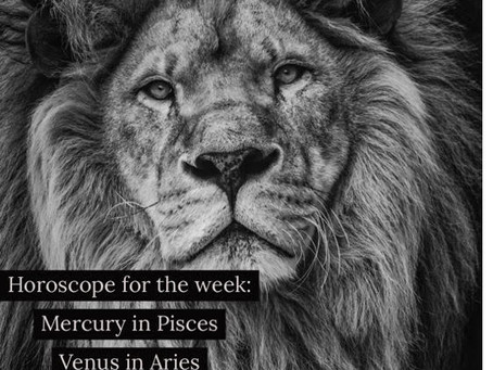 Horoscope for the week of 2.3 - 2.9 || Mercury in Pisces, Venus in Aries & Full Moon in Leo