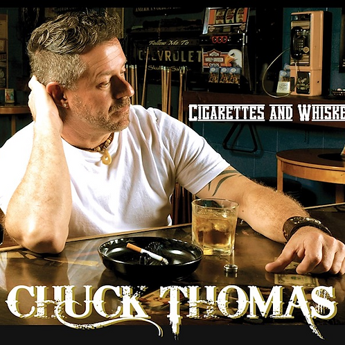 Chuck Thomas CD / Cigarettes and Whiskey
