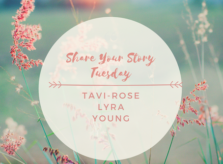 Share Your Story Tuesday- Tavi-Rose Lyra Young