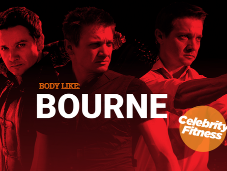 "CELEBRITIES SECRETS ""Body Like Bourne"""