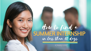 Follow my tips to find your summer internship in less than 60 days