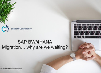 SAP BW/4HANA Migration….why are we waiting?