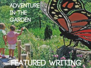 """""""Adventure in the Garden"""""""