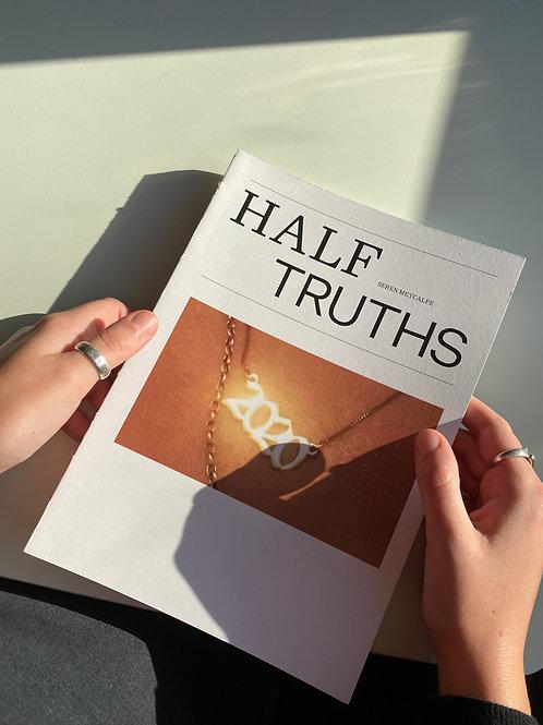 HALF TRUTHS Publication 2020 1st Edition Hand Bound