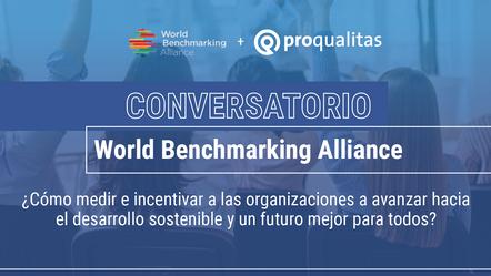 Primer conversatorio World Benchmarking Alliance