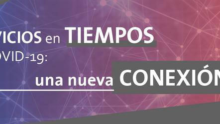 Servicios en tiempos de COVID: Una nueva conexión