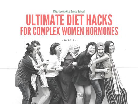 The Ultimate Diet Hacks For Complex Women Hormones (Part 1)