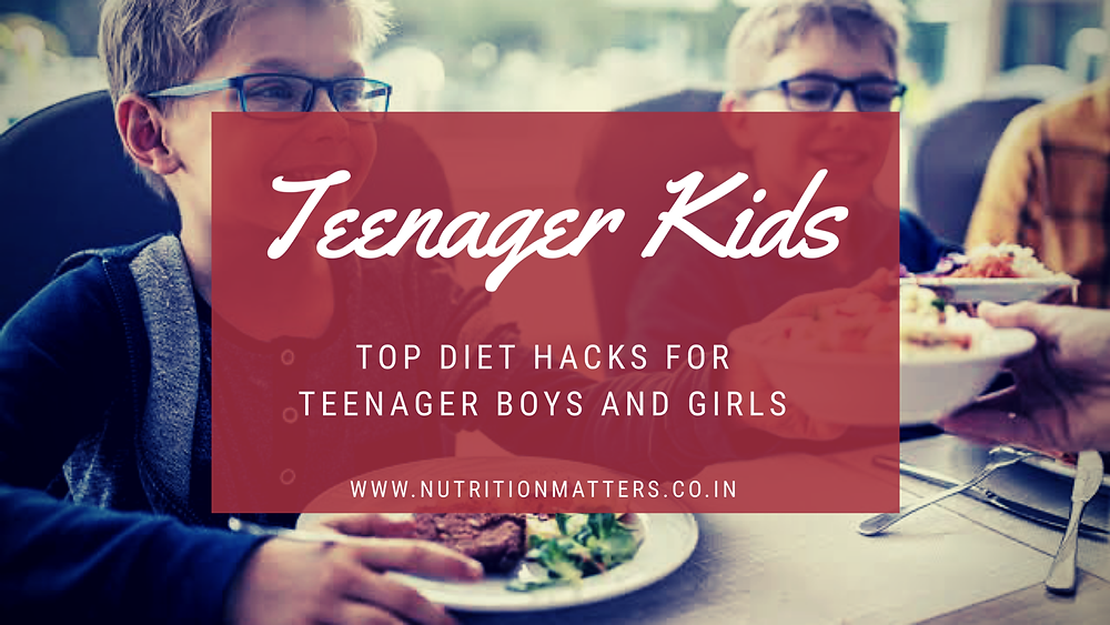 Best diet hacks tips for Indian teenager kids boy girls diet plan growth