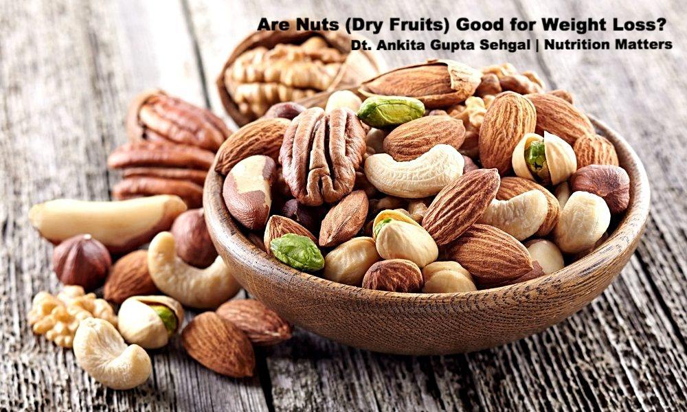 Nuts Good for Weight Loss | Diet Dietitian Weight Loss Delhi NCR Best Ankita Gupta Sehgal