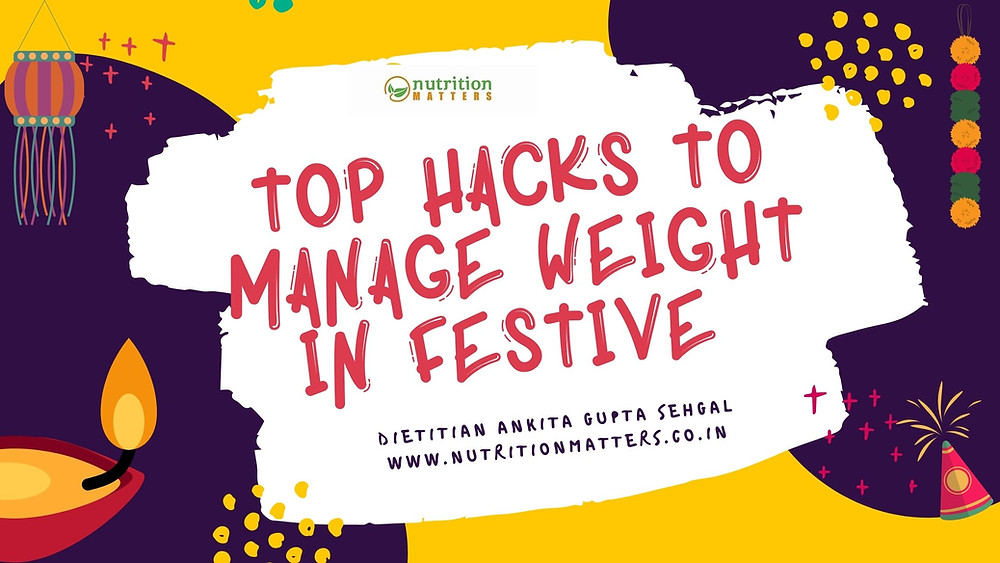 Top Hacks & Tips to Manage Weight in Festive Diwali Time