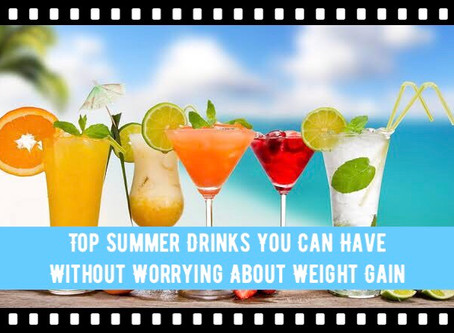 Best Summer Drinks which you can enjoy without worrying about Weight Gain