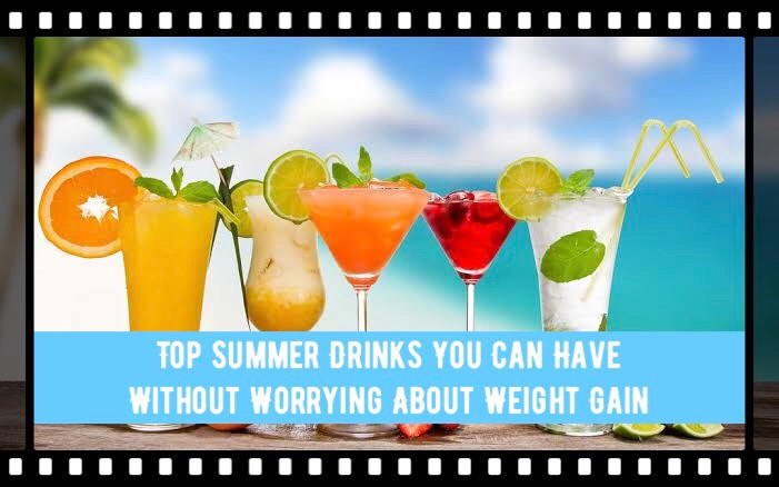Best Summer Drinks You Can Have without Weight Gain
