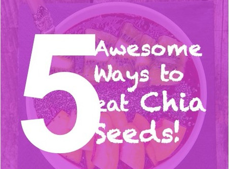 Five Awesome Ways to Eat Chia Seeds