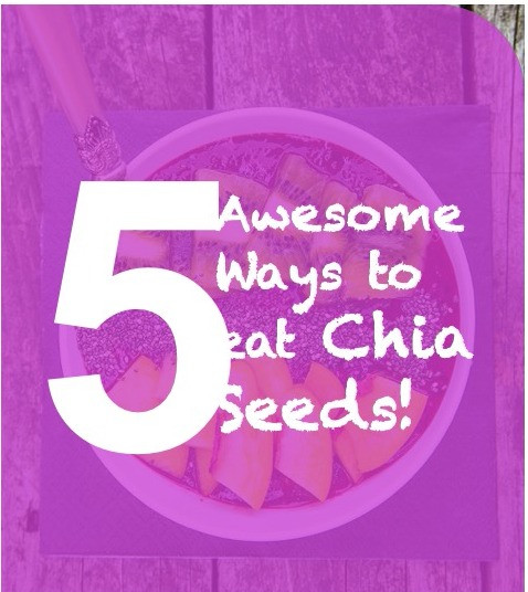 Awesome Ways to Eat Chia Seeds and Benefits in Diet