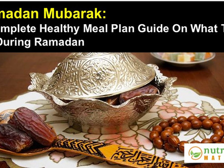 What to eat during Ramadan? A Complete Healthy Meal Plan