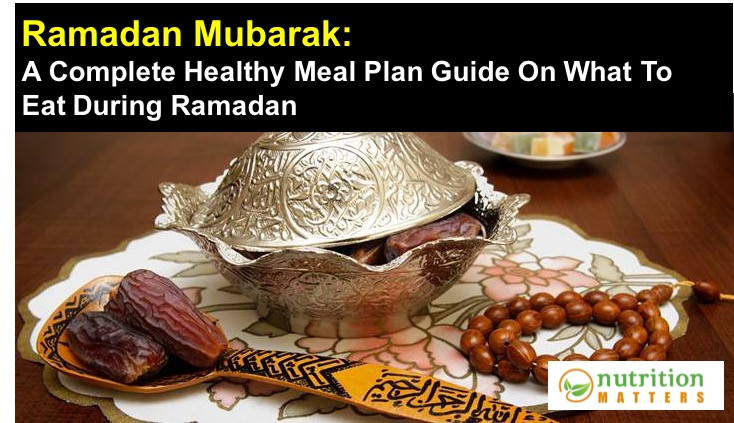 Ramadan Diet Plan Ramazan Diet Healthy What to eat India