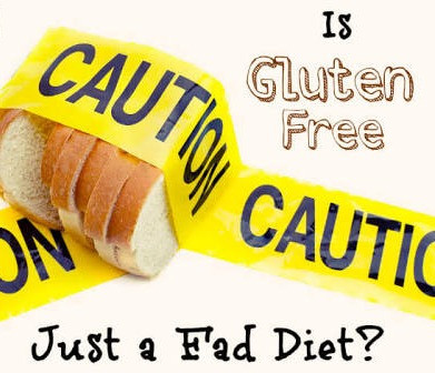 Is Gluten Free really Healthy or Just a Fad?