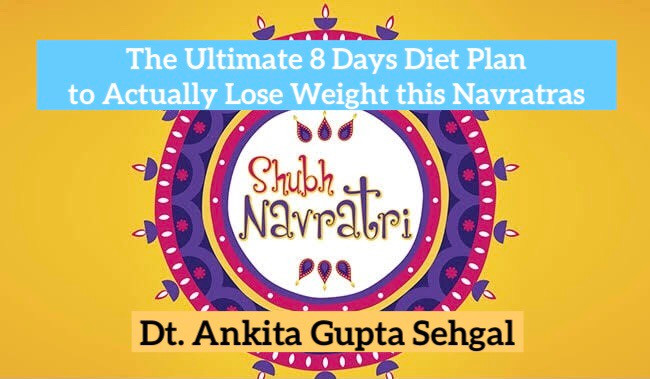 Navratra Fast Diet to Lose Weight & Stay Healthy