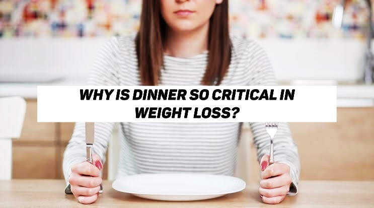 Importance of Dinner in Weight Loss Diet
