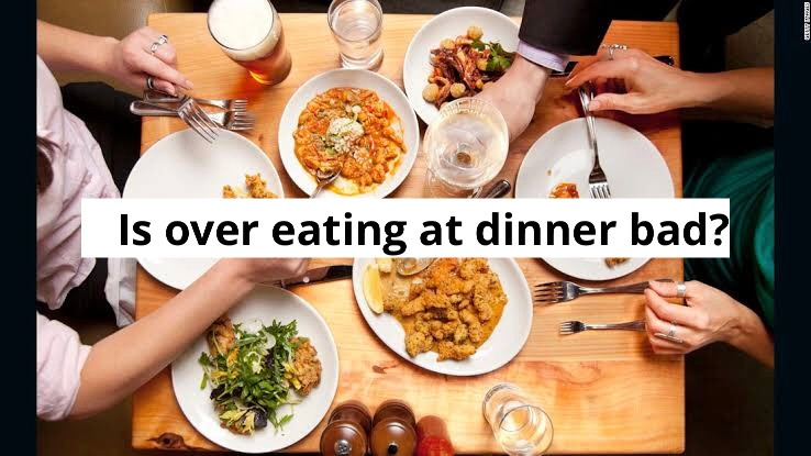 Importance of Dinner in Weight Loss Diet - Over Eating