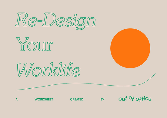 Out Of Office - Redesign your Worklife Worksheet